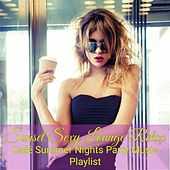 Sunset Sexy Lounge Relax Café Summer Nights Party Music Playlist by Sexy Music Mar DJ