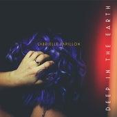 Deep in the Earth de Gabrielle Papillon
