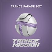 Trance Parade 2017 - EP by Various Artists