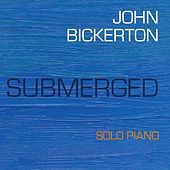 Submerged by John Bickerton Trio