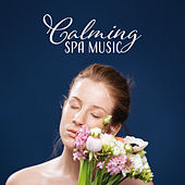 Calming Spa Music – Relaxing Music for Spa, Beauty Treatments, Hotel Wellness, Nature Sounds by Calming Sounds