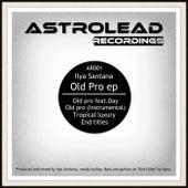 Old Pro - Single by Ilya Santana