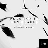 Plan For It / Ten Places - Single by George Morel