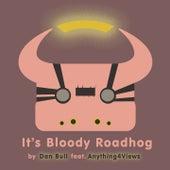 It's Bloody Roadhog by Dan Bull