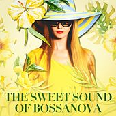 The Sweet Sound of Bossanova by Various Artists