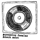 Black Moon - Single by Screaming Females
