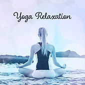 Yoga Relaxation – New Age Music, Nature Sounds, Yoga Background, Meditate, Rest by Yoga Music