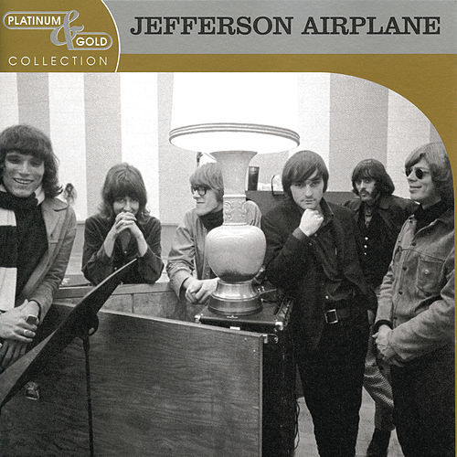 Play & Download Platinum & Gold Collection by Jefferson Airplane   Napster