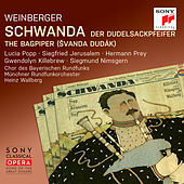 Weinberger: Schwanda the Bagpiper by Heinz Wallberg