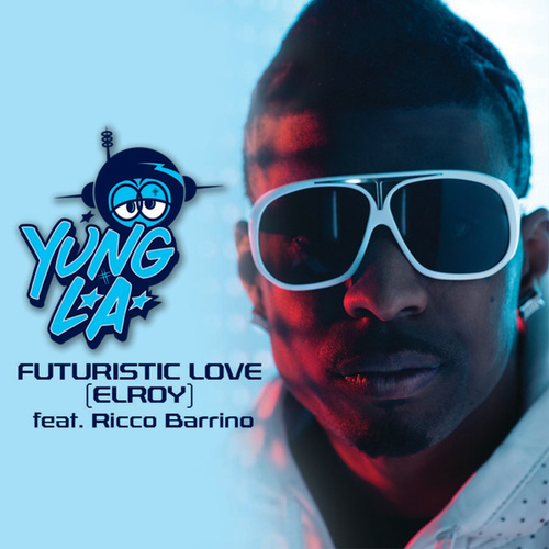 Play & Download Futuristic Love by Yung LA | Napster