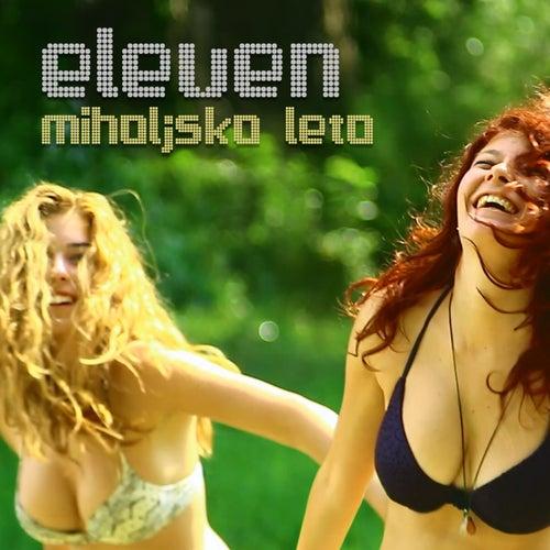 Miholjsko Leto by Eleven