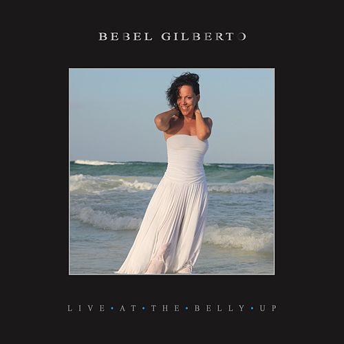 Live at the Belly Up by Bebel Gilberto