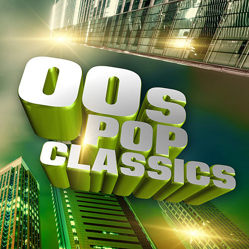 00s Pop Classics by Various Artists