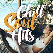 Chill Soul Hits von Various Artists