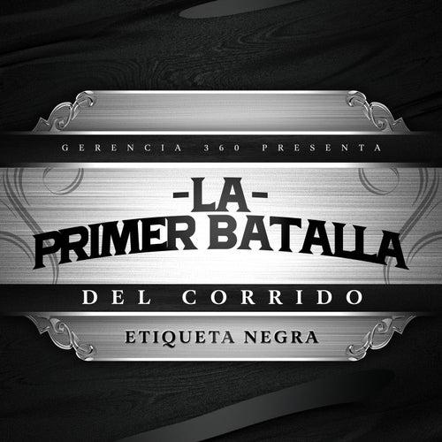 Primer Batalla del Corrido: Etiqueta Negra by Various Artists