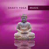 Shakti Yoga Music – Meditation Music, Yoga Practice, Buddhism Meditation, Kundalini, Zen Power by Chinese Relaxation and Meditation