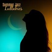 Summer Jazz Lullabies – Relaxed Jazz, Calming Piano, Instrumental Music, Summer Jazz, Sleep Music by Relaxing Instrumental Jazz Ensemble