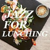 Jazz For Lunching by Various Artists