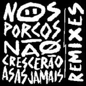 Nos Porcos Não Crescerão Asas Jamais (Remixes) by DigitalDubs