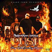 P.U.S.H. Pray Until Something Happens by The Prezident Kane