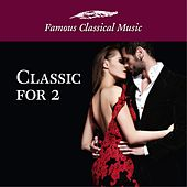 Classic for 2 (Famous Classical Music) by Various Artists