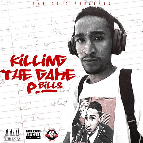 Killing the Game (feat. P Bills) by Dojo
