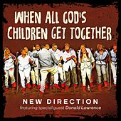 When All God's Children Get Together (feat. Donald Lawrence) by New Direction