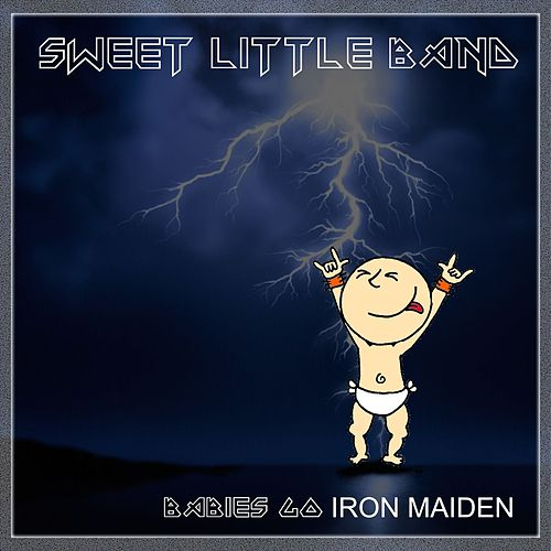 Babies Go Iron Maiden de Sweet Little Band