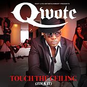 Touch the Ceiling (Zouk It) by Qwote