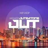 Outertone: Hip-Hop 001 - Higher by Various Artists