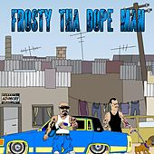 Frosty The Dope Man by Frosty