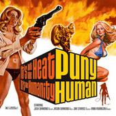 Play & Download It's Not The Heat, It's The Humanity by Puny Human | Napster