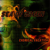 Play & Download Chemical Vacation by Sea Of Green | Napster