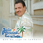 Play & Download Que Me Siga La Tambora by Julio Preciado Y Su Banda Perla de Pacifico | Napster