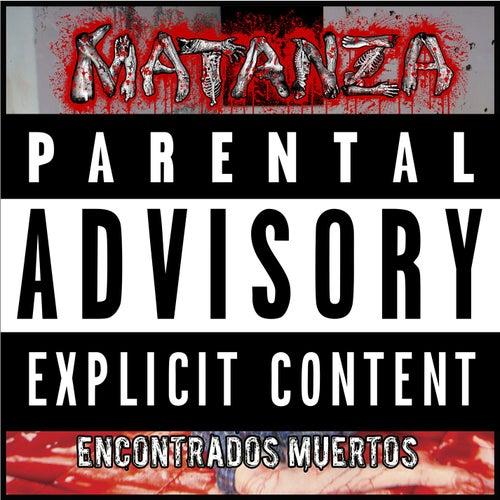 Encontrados Muertos by Matanza