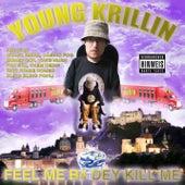 Feel Me B4 Dey Kill Me by Various Artists