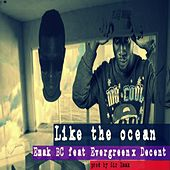 Like the Ocean (feat. Evergreen & Decent) by Emak BC