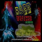 Badd Weather Riddim by Various Artists