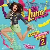 La vida es un sueño 2 (Season 2 / Música de la serie de Disney Channel) by Various Artists