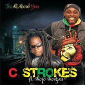 It's All About You (feat. Mojo Morgan) by C-Strokes