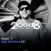Still All Good - Single by Super T