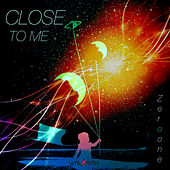 Close to Me by ZerO One