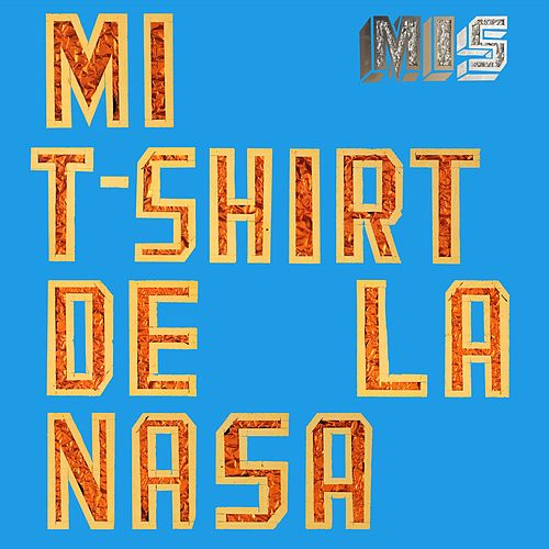 Mi T-Shirt De La Nasa by Mexican Institute of Sound