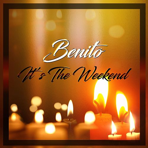 It's the Weekend by Benito