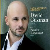 Latin-American Art Songs by David Guzman