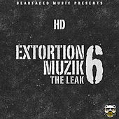 Extortion Muzik 6 (The Leak) by HD