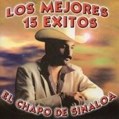 Los Mejores 15 Exitos by El Chapo De Sinaloa