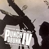 Punch Drunk 4 by Various Artists