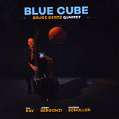 Blue Cube by Bruce Gertz Quartet