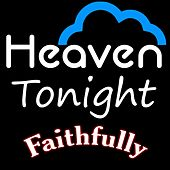 Faithfully by Heaven Tonight